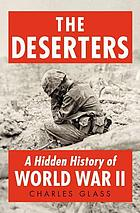 The deserters : a hidden history of World War II