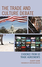 The trade and culture debate : evidence from US trade agreements