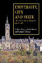 University, city and state : the University of Glasgow since 1870