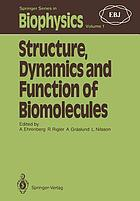 Structure, Dynamics and Function of Biomolecules : the First EBSA Workshop A Marcus Wallenberg Symposium