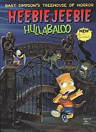 Bart Simpson's treehouse of horror : heebie-jeebie hullabaloo.