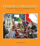 Senior cohousing : a community approach to independent living - the handbook
