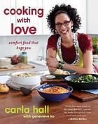 Cooking with love : comfort food that hugs you