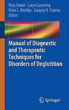 Manual of diagnostic and therapeutic techniques for disorders of deglutition