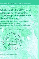 Mathematical and physical modelling of microwave scattering and polarimetric remote sensing : monitoring the Earth's environment using polarimetric radar : formulation and potential applications