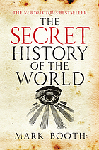 The secret history of the world : as laid down by the secret societies
