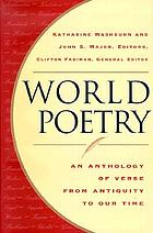 World poetry : an anthology of verse from antiquity to our time