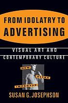 From idolatry to advertising : visual art and contemporary culture