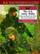 The U.S. Army today : from the end of the Cold War to the present day