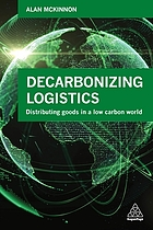 Decarbonizing logistics : distributing goods in a low-carbon world