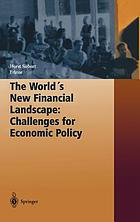 The world's new financial landscape : challenges for economic policy