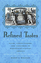 Refined tastes : sugar, confectionery, and consumers in nineteenth-century America
