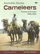 Australia's Muslim cameleers : pioneers of the inland, 1860s-1930s