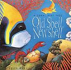 Old shell, new shell : a coral reef tale