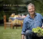 Chez Jacques : traditions and rituals of a cook : with 100 recipes