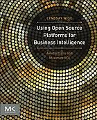 Using open source platforms for business intelligence : avoid pitfalls and maximize ROI