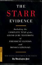 The Starr evidence : including the complete text of the grand jury testimony of President Clinton and Monica Lewinsky