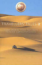 Travellers' tales 2 : more stories from ABC foreign correspondents