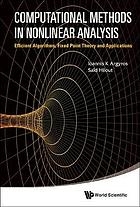 Computational methods in nonlinear analysis : efficient algorithms, fixed point theory and applications