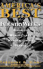 America's best : IndustryWeek's guide to world-class manufacturing plants