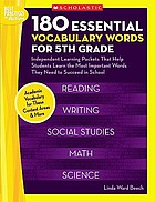 180 essential vocabulary words for 5th grade : independent learning packets that help students learn the most important words they need to succeed in school