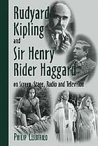 Rudyard Kipling and Sir Henry Rider Haggard on screen, stage, radio, and television