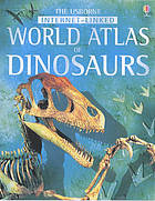 The Usborne internet-linked atlas of dinosaurs