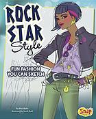 Rock star style : fun fashions you can sketch