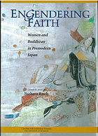 Engendering faith : women and Buddhism in premodern Japan