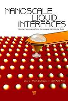 Nanoscale liquid interfaces : wetting, patterning, and force microscopy at the molecular scale