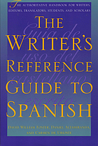 The writer's reference guide to Spanish : the authoritative handbook for writers, editors, translators, students, and scholars