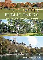Public parks : the key to livable communities