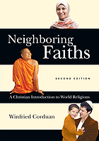 Neighboring faiths : a Christian introduction to world religions