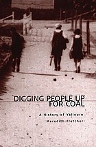 Digging people up for coal : a history of Yallourn
