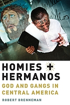 Homies and hermanos : God and gangs in Central America