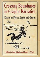 Crossing boundaries in graphic narrative : essays on forms, series and genres