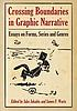 Crossing boundaries in graphic narrative : essays... by  Jake Jakaitis