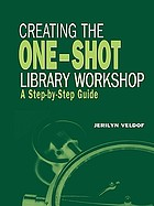 Creating the one-shot library workshop : a step-by-step guide