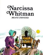 Narcissa Whitman, brave pioneer