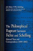 The philosophical rupture between Fichte and Schelling : selected texts and correspondence (1800-1802)
