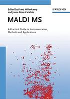 MALDI MS a practical to instrumentation, methods and applications