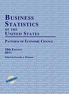 Business statistics of the United States, 2011 : patterns of economic change