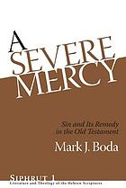 A severe mercy : sin and its remedy in the Old Testament