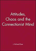 Attitudes, chaos, and the connectionist mind