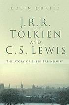 J.R.R. Tolkien and C.S. Lewis : the story of their friendship