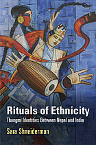 Rituals of ethnicity : Thangmi identities between Nepal and India