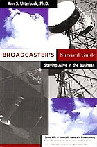 Broadcaster's survival guide : staying alive in the business