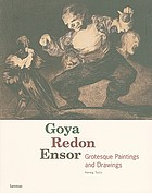 Goya, Redon, Ensor : grotesque paintings and drawings