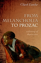 From melancholia to prozac : a history of depression
