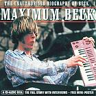 Maximum Beck : the unauthorised biography of Beck